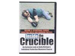 """Inside the Crucible: An Exclusive Look at Kelly McCann's Individual Protective Measures Course - Volume 5: Situational Combat Shooting Skills and Handgun Tactics"" DVD with Kelly McCann"