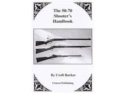"""50-70 Shooters Handbook"" Book by Croft Barker"