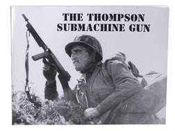 """Thompson Submachine Gun"" Book By Tom Laemlein"