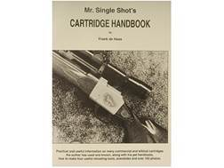 """Mr. Single Shot's Cartridge Handbook""  Book By Frank de Haas"