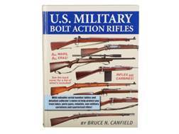 """U.S. Military Bolt Action Rifles"" Book By Bruce Canfield"