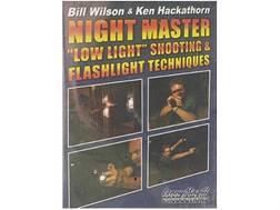 "Gun Video ""Night Master: Low Light Shooting & Flashlight Techniques with Bill Wilson & Ken Hackathor"
