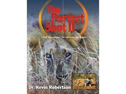 """The Perfect Shot II: A Complete Revision of the Shot Placement for African Big Game"" by Kevin Ro..."