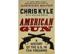 """American Gun: A History of the U.S. in Ten Firearms"" by Chris Kyle"