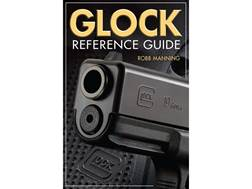 """GLOCK REFERENCE GUIDE"" Book by Robb Manning"