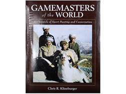 """Gamemasters of the World: A Chronicle of Sport Hunting and Conservation"" Book By Chris Klineburger"