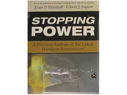 """Stopping Power: A Practical Analysis of the Latest Handgun Ammunition"" Book by Evan Marshall and Edwin Sanow"