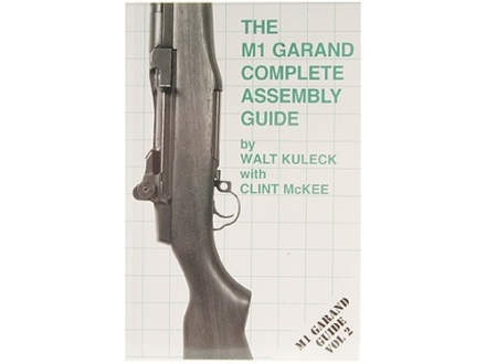 """The M1 Garand Complete Assembly Guide"" Book by Walt Kuleck with Clint McKee"