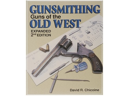 """Gunsmithing: Guns of the Old West, Expanded 2nd Edition"" Book by David R. Chicoine"