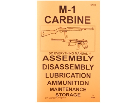 """M-1 Carbine Do Everything Manual: Assembly, Diassembly, Lubrication, Ammunition, Maintenance and Storage"" Book by Jem Enterprise"