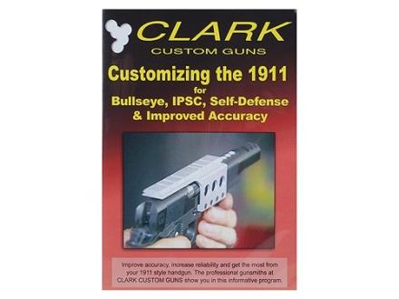 "Clark Custom Guns Video ""Customizing the 1911 for Bullseye, IPSC, Self-Defense & Improved Accuracy"" DVD"