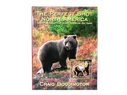 """The Perfect Shot North America: Shot Placement for North American Big Game"" Book by Craig Boddington"