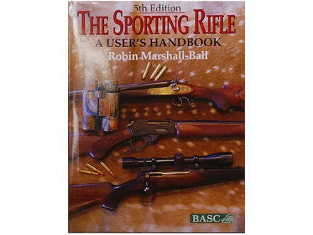 """The Sporting Rifle - A Users Handbook 5th Edition"" Book By Robbin Marshall-Ball"