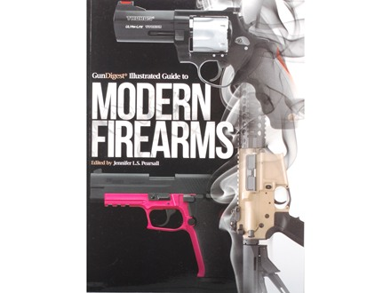 """The Gun Digest Illustrated Guide to Modern Firearms"" Book by Jennifer L.S. Pearsall"