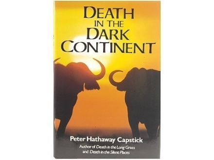 """Death in the Dark Continent"" Book by Peter H. Capstick"