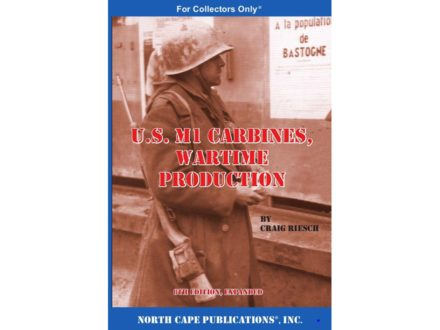 """U.S. M1 Carbine: Wartime Production, 6th Edition"" Book by Craig Riesch"