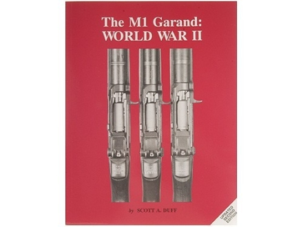 """The M1 Garand: World War II"" Book by Scott A. Duff"