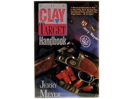 """""""The Clay Target Handbook"""" Book by Jerry Meyer"""
