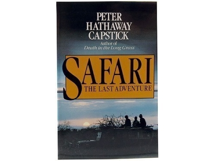 """Safari: The Last Adventure"" Book by Peter H. Capstick"