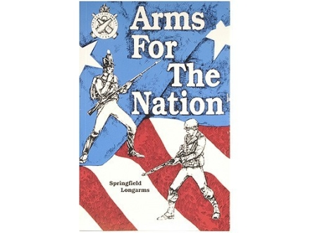 """Arms for the Nation: Springfield Longarms"" Book by David C. Clark"