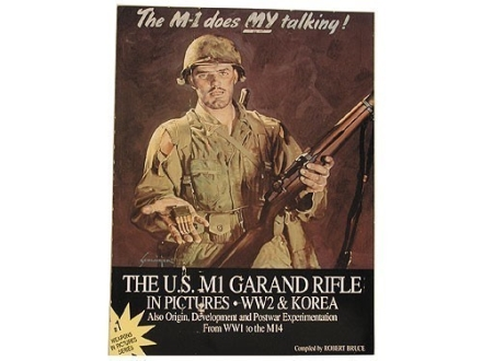 """The M1 Does My Talking!: the US M1 Garand Rifle in Pictures"" Book by Robert Bruce"