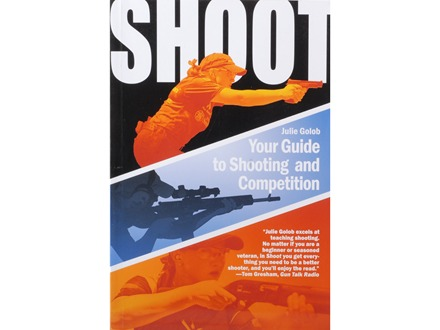 """Shoot: Your Guide to Shooting and Competition"" by Julie Golob"