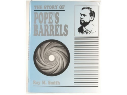 """The Story of Pope's Barrels"" Book by Ray M. Smith"