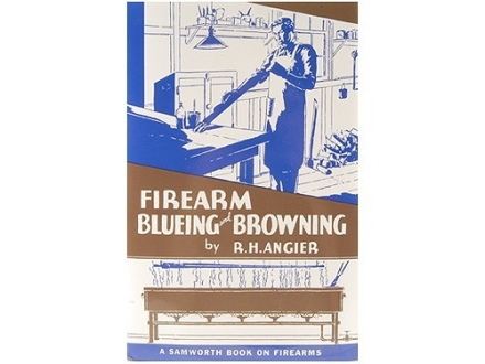 """Firearm Blueing and Browning"" Book by R.H. Angler"