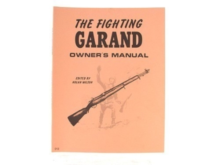 """The Fighting Garand: Owner's Manual"" Book Edited by Nolan Wilson"