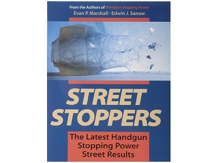 """Street Stoppers: The Latest Handgun Stopping Power Street Results"" Book by Evan Marshall and Edwin Sanow"