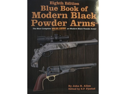 Blue Book of Modern Black Powder Arms Eighth Edition Book by John Allen and S.P. Fjestad