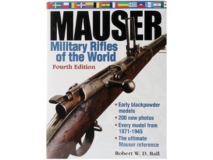 """Mauser Military Rifles of the World, Fourth Edition"" Book by Robert Ball"