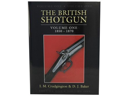 """The British Shotgun: Volume One 1850 - 1870"" Book by I.M Crudington & D.J. Baker"