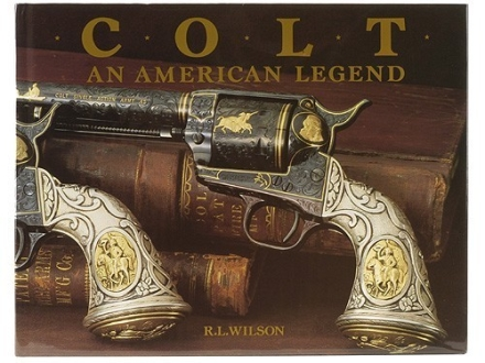 """Colt: An American Legend"" Book by R. L. Wilson"