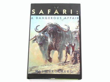 """Safari: A Dangerous Affair"" Book by Walt Prothero"