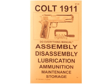 """Colt 1911 Do Everything Manual: Assembly, Diassembly, Lubrication, Ammunition, Maintenance and Storage"" Book by Jem Enterprise"