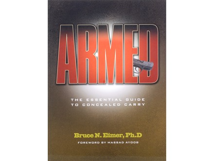 """Armed: The Essential Guide to Concealed Carry"" Book by Bruce N. Eimer"