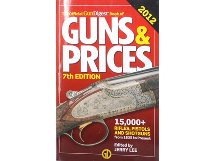 """The Official Gun Digest Book of Guns & Prices 2012"" Book by Jerry Lee"