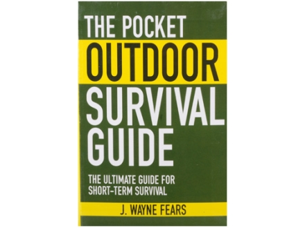 """The Pocket Outdoor Survival Guide"" Book By J. Wayne Fears"