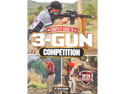 """Complete Guide To 3-Gun Competition"" Book by Chad Adams"