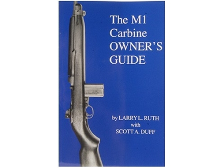 """M1 Carbine Owner's Guide"" Book by Larry L. Ruth with Scott A. Duff"