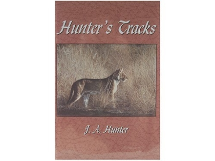 """Hunter's Tracks"" Book by J. A. Hunter"