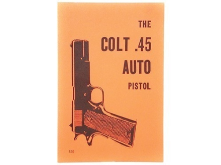 """Colt .45 Auto Pistol"" Military Manual by Department of the Army"