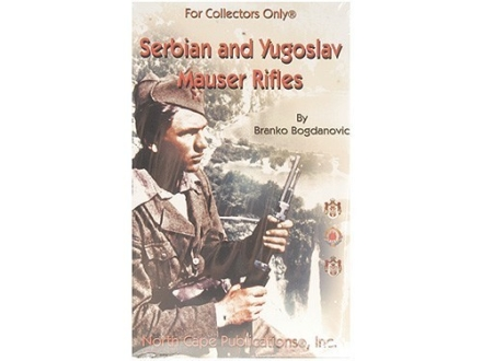"""Serbian and Yugoslav Mauser Rifles"" Book by Branko Bogdanovic"