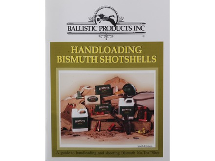 "BPI ""Handloading Bismuth Shot: 6th Edition"" Shotshell Reloading Manual"