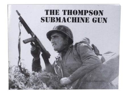 """Thompson Submachine Gun"" Book By Tom Laemlein"