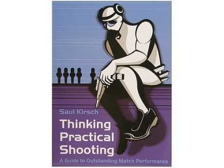 """Thinking Practical Shooting"" Book by Saul Kirsch"