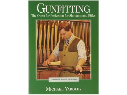 """Gunfitting: The Quest for Perfection for Shotguns and Rifles, 2nd Edition"" Book by Michael Yardley"