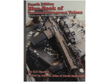 Blue Book of Tactical Firearms 4th Edition Book by S.P. Fjestad
