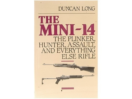 """The Mini-14: The Plinker, Hunter, Assault, and Everything Else Rifle"" Book by Duncan Long"